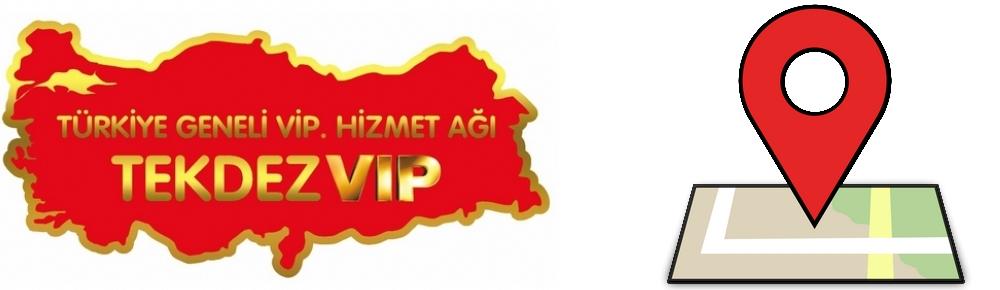 TekdezVip Türkiye Geneli Bölgeler